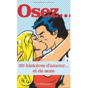 La Musardine Osez... 20 histoires d'amour... et de sexe