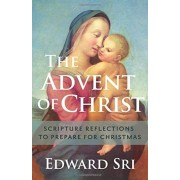 The Advent of Christ: Scripture Reflections to Prepare for Christmas, Paperback