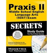 Praxis II Middle School English Language Arts (5047) Exam Secrets: Praxis II Test Review for the Praxis II: Subject Assessments, Paperback/Praxis II