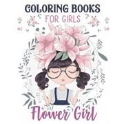 Flower Girls: Wedding Coloring Book for Girls: Of Cute Dresses, Hairstyles, Headpiece & Kawaii Inspirational Gifts, Super Fun Cute F, Paperback/Little Girl Press