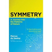 Symmetry: A Journey Into the Patterns of Nature, Paperback/Marcus Du Sautoy