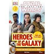 DK Reader L2 Star Wars the Last Jedi Heroes of the Galaxy, Hardcover/DK