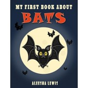 My First Book About Bats: Book about bats for kids, Paperback/Aleesha Lewis