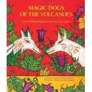 Los Perros Magicos de Los Volcanes = Magic Dogs of the Volcanoes, Paperback