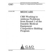 Medicare: CMS Working to Address Problems from Round 1 of the Durable Medical Equipment Competitive Bidding Program