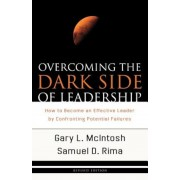 Overcoming the Dark Side of Leadership: How to Become an Effective Leader by Confronting Potential Failures, Paperback