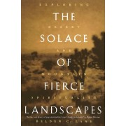 The Solace of Fierce Landscapes: Exploring Desert and Mountain Spirituality, Paperback