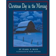 Christmas Day in the Morning, Hardcover/Pearl S. Buck