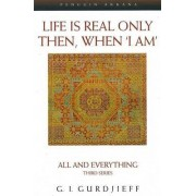Life is Real Only Then, When 'I Am' by George Gurdjieff