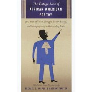 The Vintage Book of African American Poetry: 200 Years of Vision, Struggle, Power, Beauty, and Triumph from 50 Outstanding Poets, Paperback/Michael S. Harper