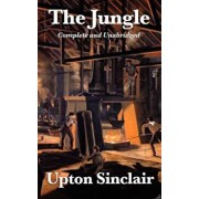 The Jungle: Complete and Unabridged by Upton Sinclair, Hardcover/Upton Sinclair