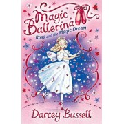 Rosa and the Magic Dream by CBE Darcey Bussell
