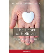 The Heart of Holiness: Friendship with God and Others, Paperback