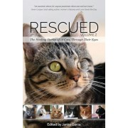 Rescued Volume 2: The Healing Stories of 12 Cats, Through Their Eyes, Paperback