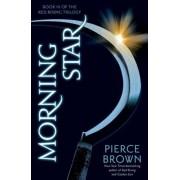 Morning Star: Book 3 of the Red Rising Saga, Hardcover/Pierce Brown