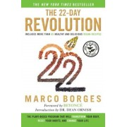 The 22-Day Revolution: The Plant-Based Program That Will Transform Your Body, Reset Your Habits, and Change Your Life, Hardcover