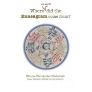 Where (on Earth) Did the Enneagram Come From', Paperback/Fatima Fernandez Christlieb