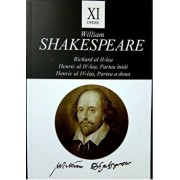 Opere XI - Richard al II-lea.Henric al IV-lea Partea intai. Henric al IV-lea Partea a doua./William Shakespare