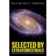 Selected by Extraterrestrials My Life in the Top Secret World of UFOs Think-Tanks and Nordic Secretaries