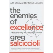 The Enemies of Excellence: 7 Reasons Why We Sabotage Success, Hardcover/Greg Salciccioli