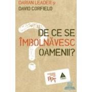 De ce se imbolnavesc oamenii - Darian Leader David Corfield