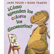 Como Aprenden los Colores los Dinosaurios' = How Do Dinosaurs Learn Their Colors', Hardcover/Jane Yolen