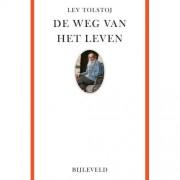 De weg van het leven - Lev Nikolajevitsj Tolstoj