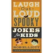 Laugh-Out-Loud Spooky Jokes for Kids, Paperback/Rob Elliott