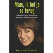 Mam ik bel je zo terug - Wanda Beemsterboer-Avenarius