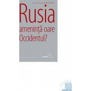 Rusia Ameninta Oare Occidentul - Jean-Sylvestre Mongrenier
