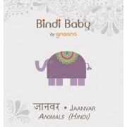 Bindi Baby Animals (Hindi): A Beginner Language Book for Hindi Children, Hardcover/Aruna K. Hatti