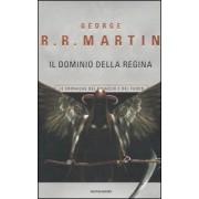 Mondadori Il dominio della Regina. Le Cronache del ghiaccio e del fuoco. Vol. 8 George R. R. Martin