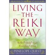 Living the Reiki Way: Reiki Principles for Everyday Living, Paperback