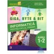 Informatica Cls 1-2 Nivelul I.Giga Byte and Bit - Rodica Matei Dorina Mateias
