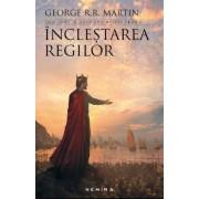Inclestarea regilor (Saga cantec de gheata si foc. Cartea 2. Vol. 1 + 2, Ed. 2017) - editie revizuita