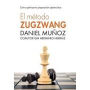 El M todo Zugzwang: C mo Optimizar Tu Preparaci n Ajedrec stica, Paperback/Herminio Herraiz Hidalgo