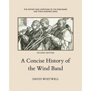 A Concise History of the Wind Band, Paperback/Dr David Whitwell