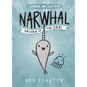 Narwhal: Unicorn of the Sea (a Narwhal and Jelly Book '1), Hardcover/Ben Clanton