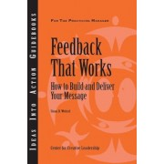 Feedback That Works: How to Build and Deliver Your Message, Paperback
