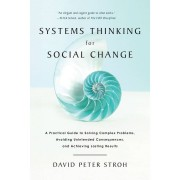 Chelsea-Green-Publishing-Co Systems Thinking for Social Change: A Practical Guide to Solving Complex Problem