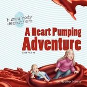 A Heart Pumping Adventure: An Imaginative Journey Through the Circulatory System, Paperback/Jessica Swift