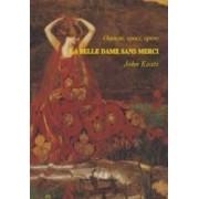 Oameni epoci opere. La Belle Dame sans Merci - John Keats