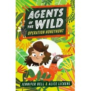 Agents of the Wild: Operation Honeyhunt, Paperback/Jennifer Bell