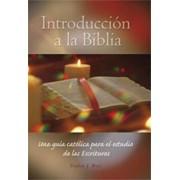 Introduccion a la Biblia: Una Guia Catolica Para el Estudio de las Escrituras = Introduction a la the Biblia Introduccion a la Biblia Una Guia Catolic, Paperback/Stephen J. Binz