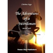 The adventures of a swordsman. Vol II/Cristina Iuga