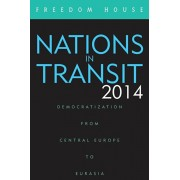 Nations in Transit 2014. Democratization from Central Europe to Eurasia, Paperback/***
