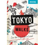 Moon Tokyo Walks: See the City Like a Local, Paperback/Moon Travel Guides