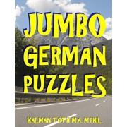 Jumbo German Puzzles: 101 Large Print German Word Search Puzzles/Kalman Toth M. a. M. Phil