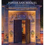 Fonda San Miguel: Forty Years of Food and Art, Hardcover