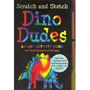 Scratch and Sketch Dino Dudes: An Art Activity Book for Fossil Hunters of All Ages 'With Wooden Stylus for Drawing', Hardcover/Heather Zschock